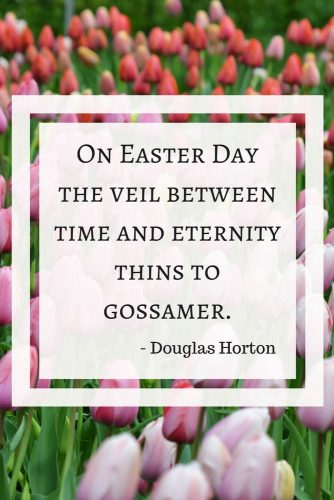On Easter Day the veil between time and eternity thins to gossamer