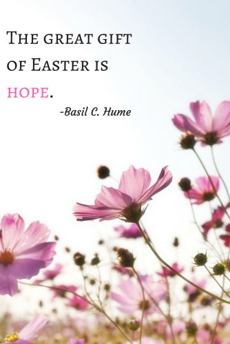 The great gift of Easter is hope.